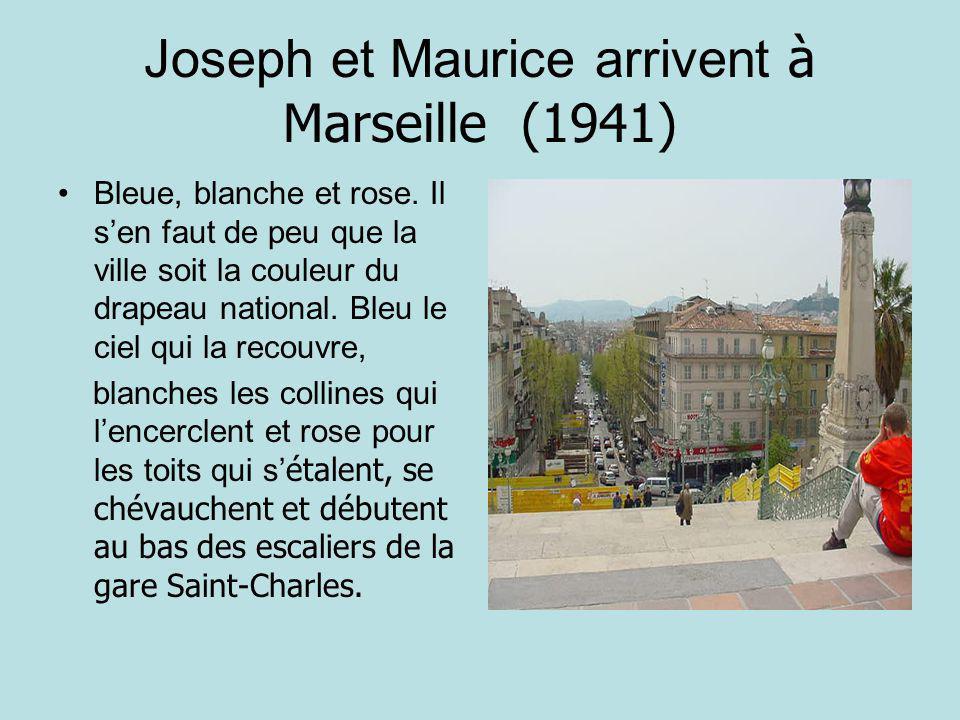 Joseph et Maurice arrivent à Marseille (1941) Bleue, blanche et rose.
