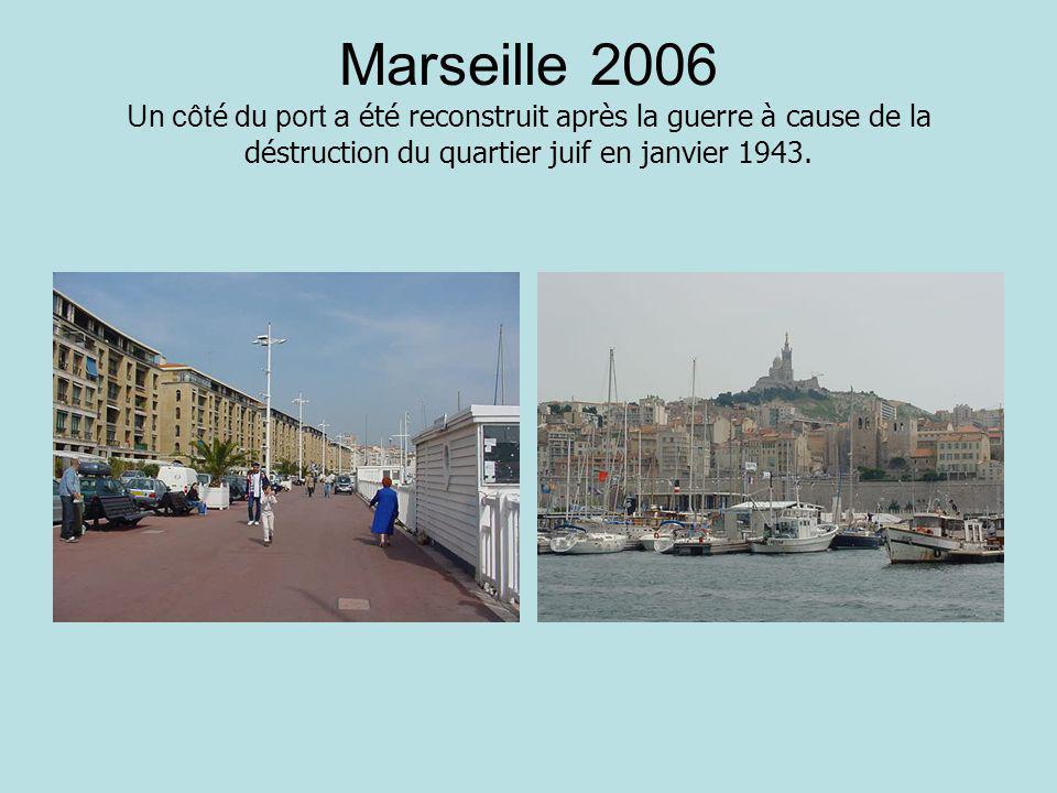 Marseille 2006 Un côt é du port a été reconstruit après la guerre à cause de la déstruction du quartier juif en janvier 1943.