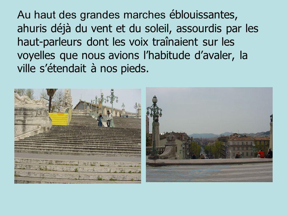 Nous sommes descendus et sommes entr és dans le grand cirque quétait Marseille par la grande entrée: le Boulevard dAthènes