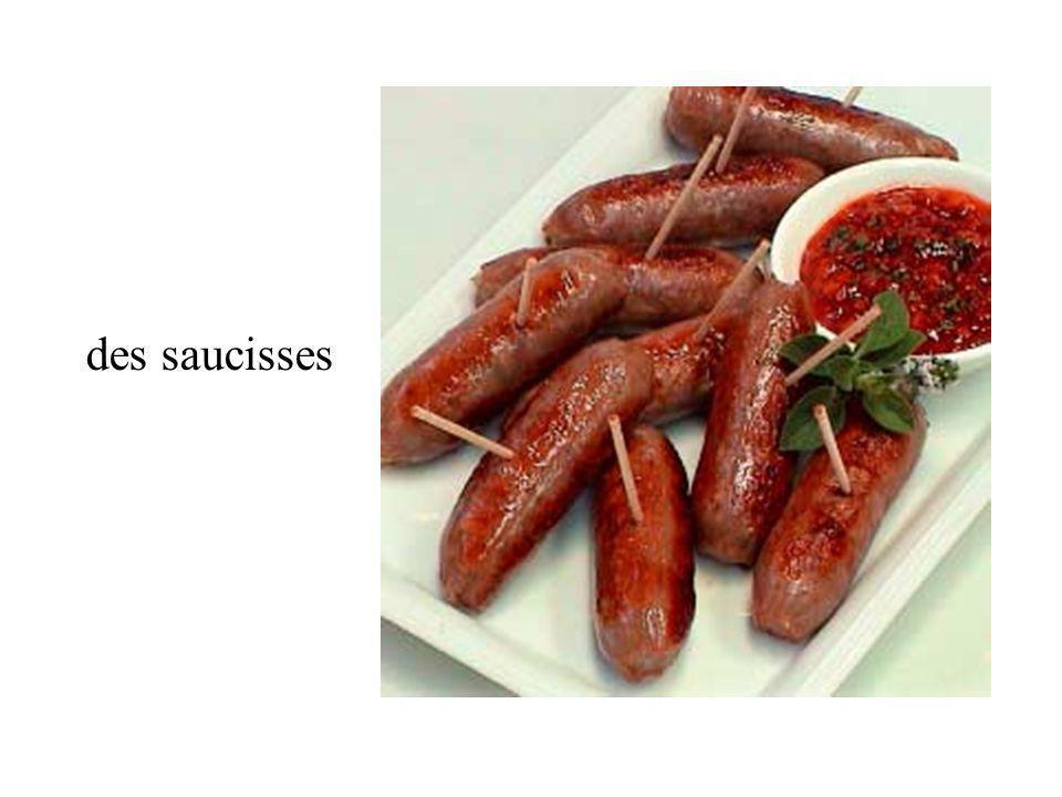 des saucisses