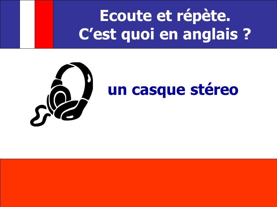 un casque stéreo Ecoute et répète. Cest quoi en anglais ?