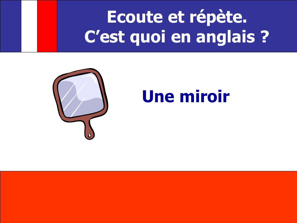 Une miroir Ecoute et répète. Cest quoi en anglais ?