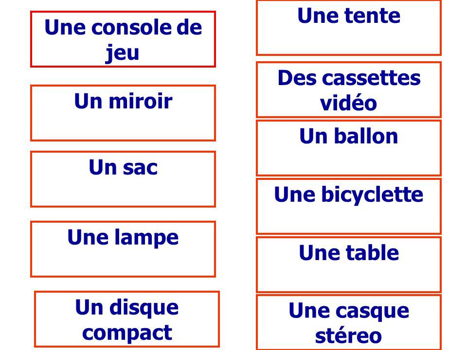 Une console de jeu Un miroir Un sac Une lampe Un disque compact Une tente Des cassettes vidéo Un ballon Une bicyclette Une table Une casque stéreo