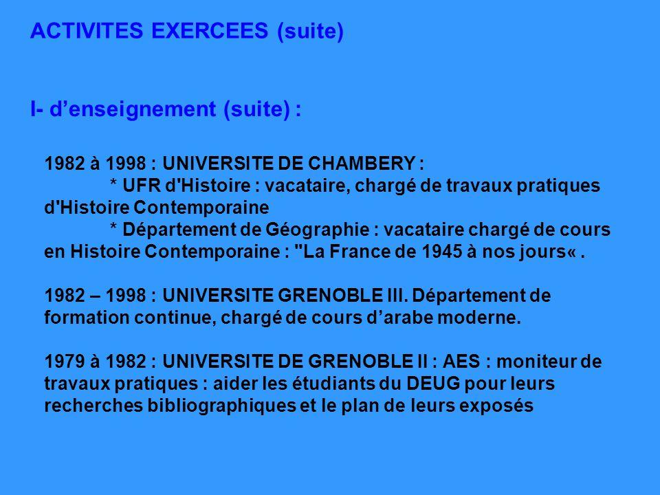 1982 à 1998 : UNIVERSITE DE CHAMBERY : * UFR d'Histoire : vacataire, chargé de travaux pratiques d'Histoire Contemporaine * Département de Géographie