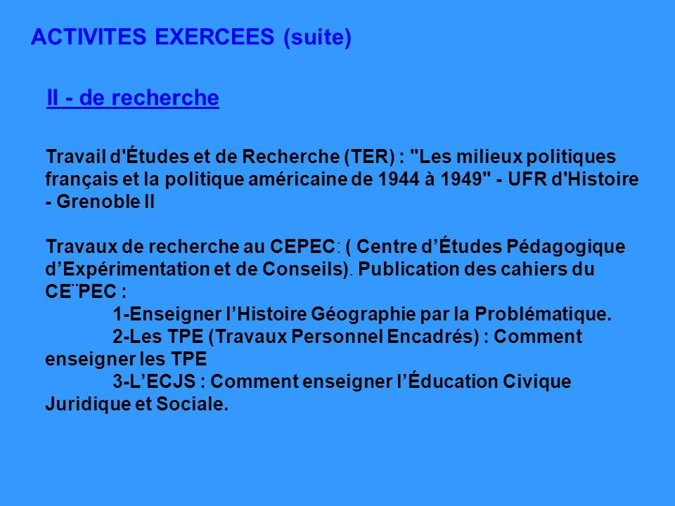 II - de recherche ACTIVITES EXERCEES (suite) Travail d'Études et de Recherche (TER) :