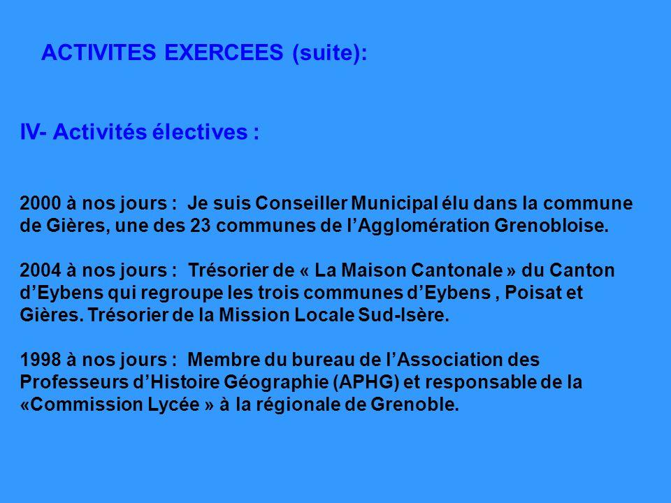 IV- Activités électives : 2000 à nos jours : Je suis Conseiller Municipal élu dans la commune de Gières, une des 23 communes de lAgglomération Grenobl