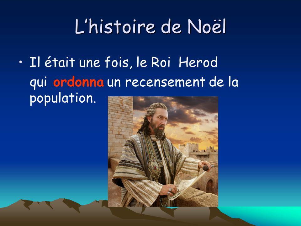 Il était une fois, le Roi Herod qui ordonna un recensement de la population.