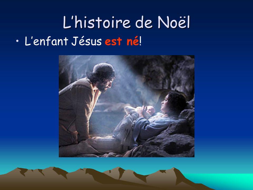 Lhistoire de Noël Lhistoire de Noël Beaucoup de personnes vinrent voir Jésus: ils suivirent létoile qui brillait beaucoup dans le ciel.