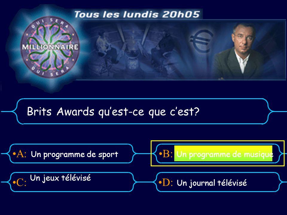 A:B: D:C: Brits Awards quest-ce que cest.