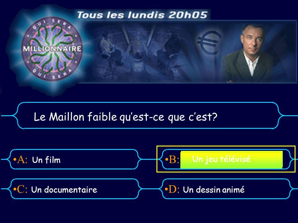A:B: D:C: Le Maillon faible quest-ce que cest.