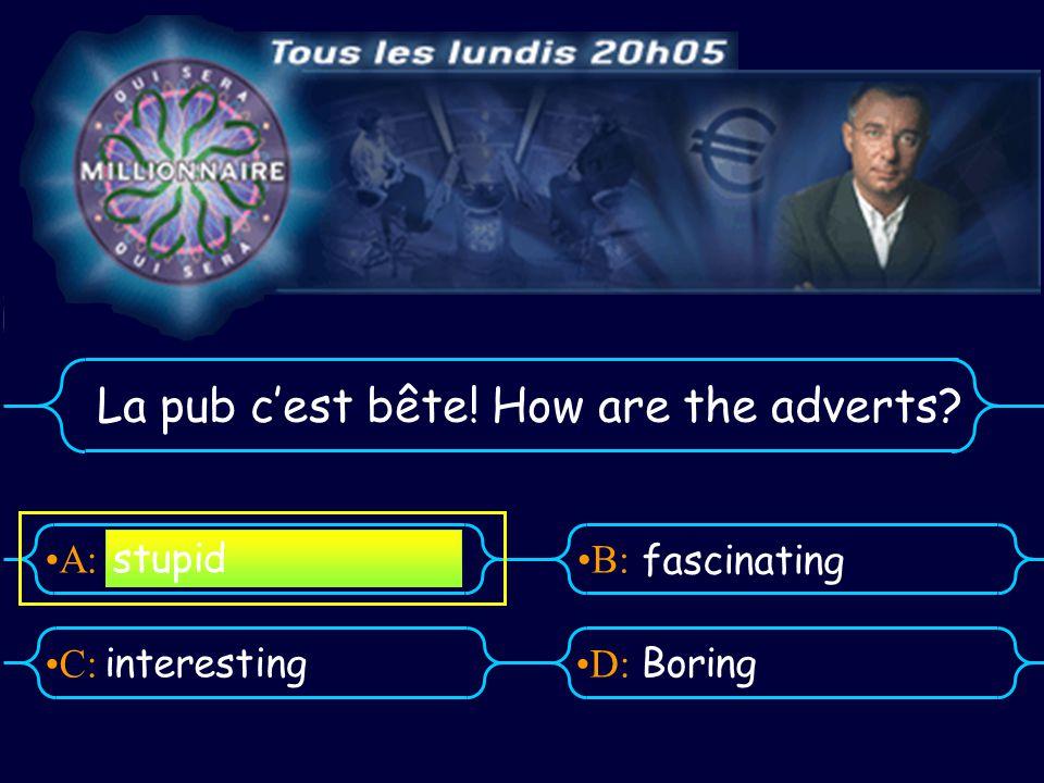 A:B: D:C: Ushuaia quest-ce que cest? Une pub Une émission de sport Un documentaire Un feuilleton