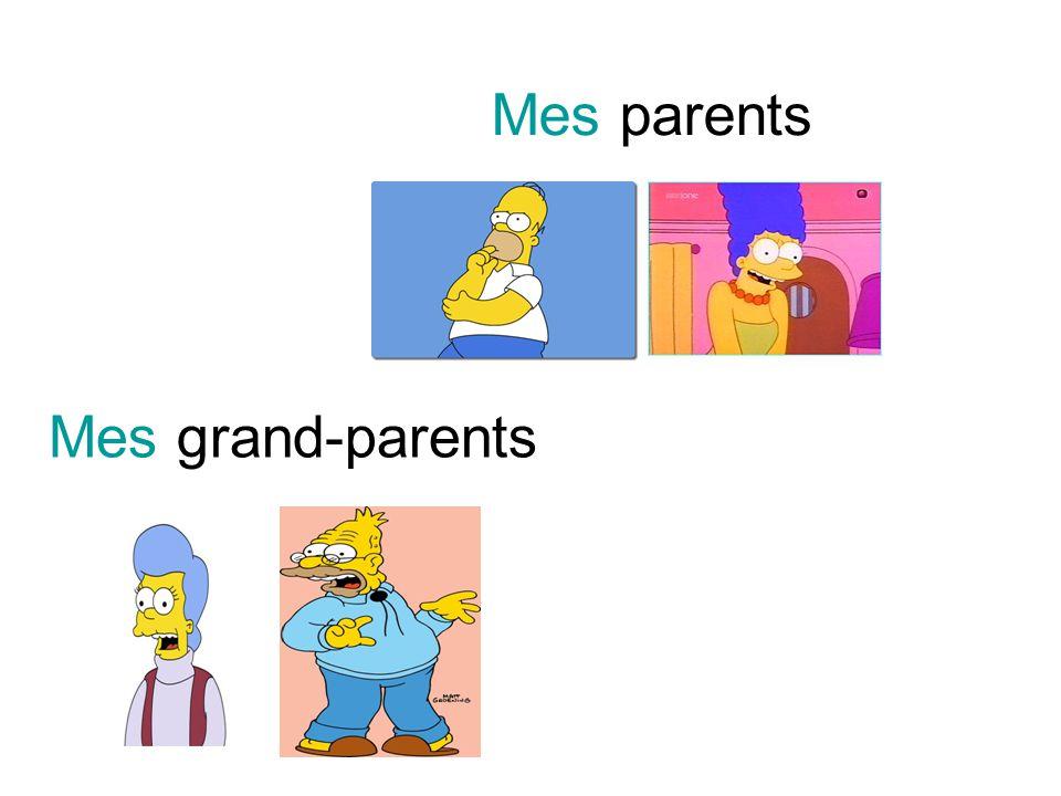 Mes grand-parents Mes parents