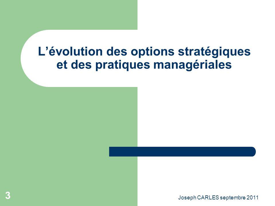 Joseph CARLES septembre 2011 2 Les stratégies sont corrélées aux représentations collectives et elles induisent les pratiques managériales
