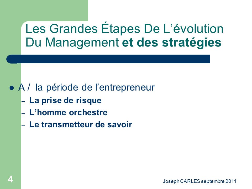 Joseph CARLES septembre 2011 3 Lévolution des options stratégiques et des pratiques managériales
