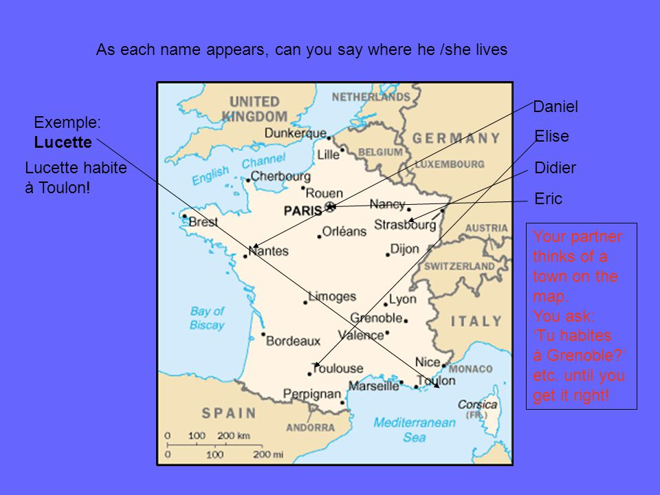 As each name appears, can you say where he /she lives Lucette habite à Toulon.