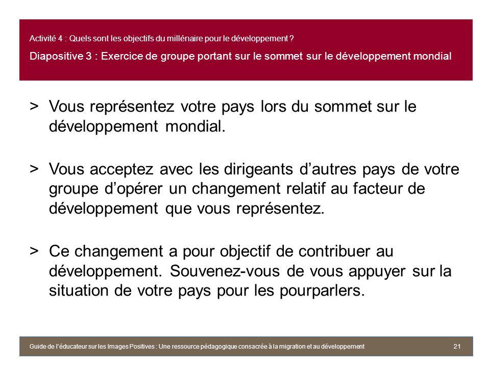 Activité 4 : Quels sont les objectifs du millénaire pour le développement ? Diapositive 3 : Exercice de groupe portant sur le sommet sur le développem