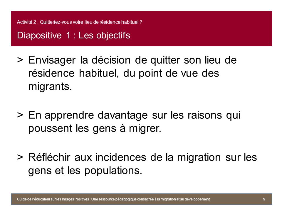 Activité 2 : Quitteriez-vous votre lieu de résidence habituel ? Diapositive 1 : Les objectifs >Envisager la décision de quitter son lieu de résidence