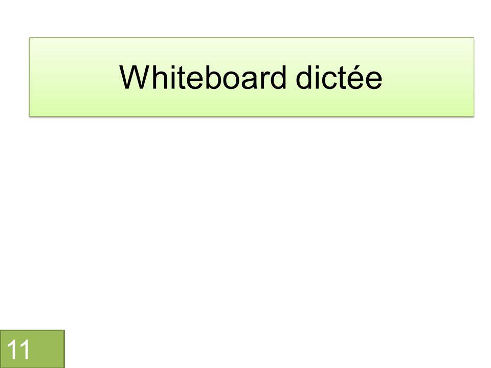 Whiteboard dictée 11