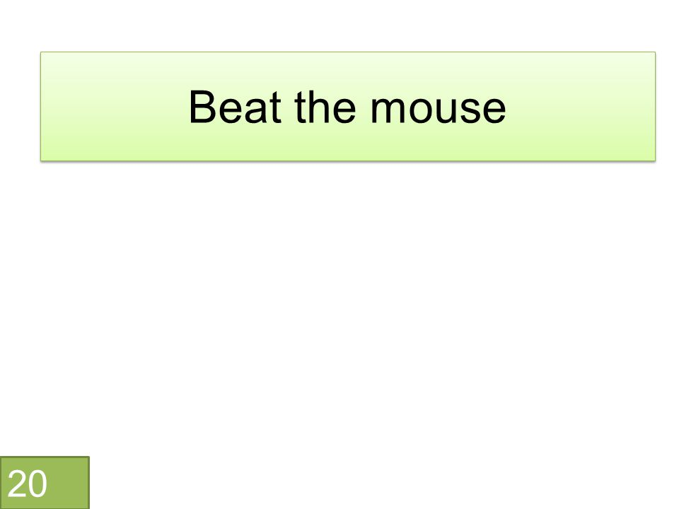 Beat the mouse 20