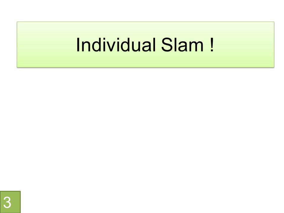 Individual Slam ! 3