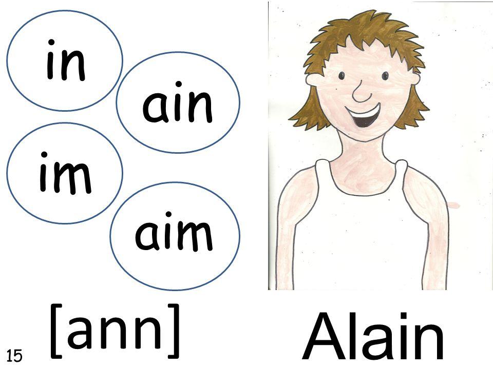 Alain in [ann] ain im aim 15