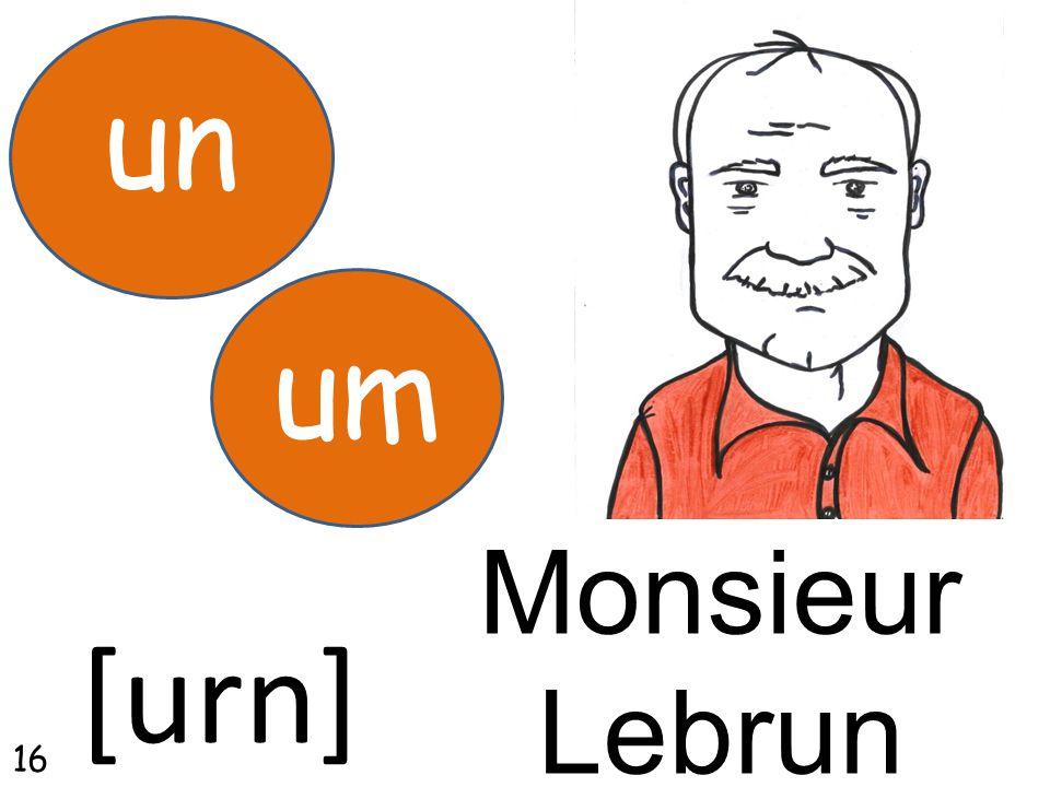 Monsieur Lebrun un [urn] um 16