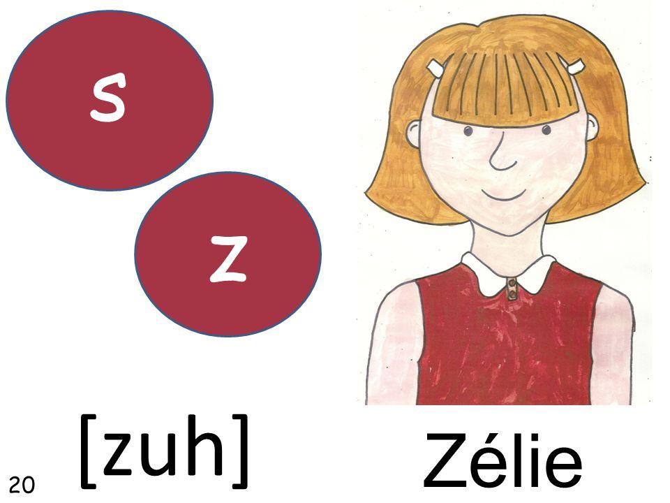 Zélie s [zuh] z 20