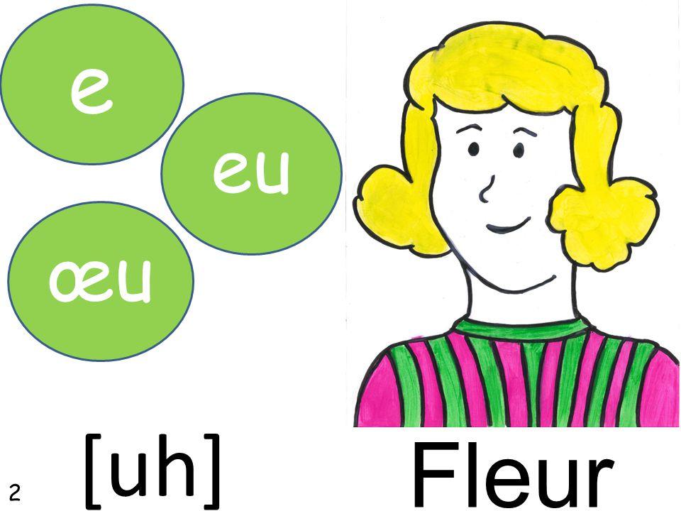 Fleur œu e eu [uh] 2