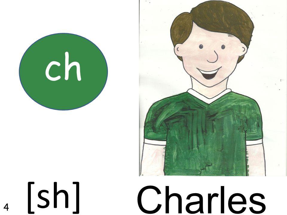 Charles ch [sh] 4