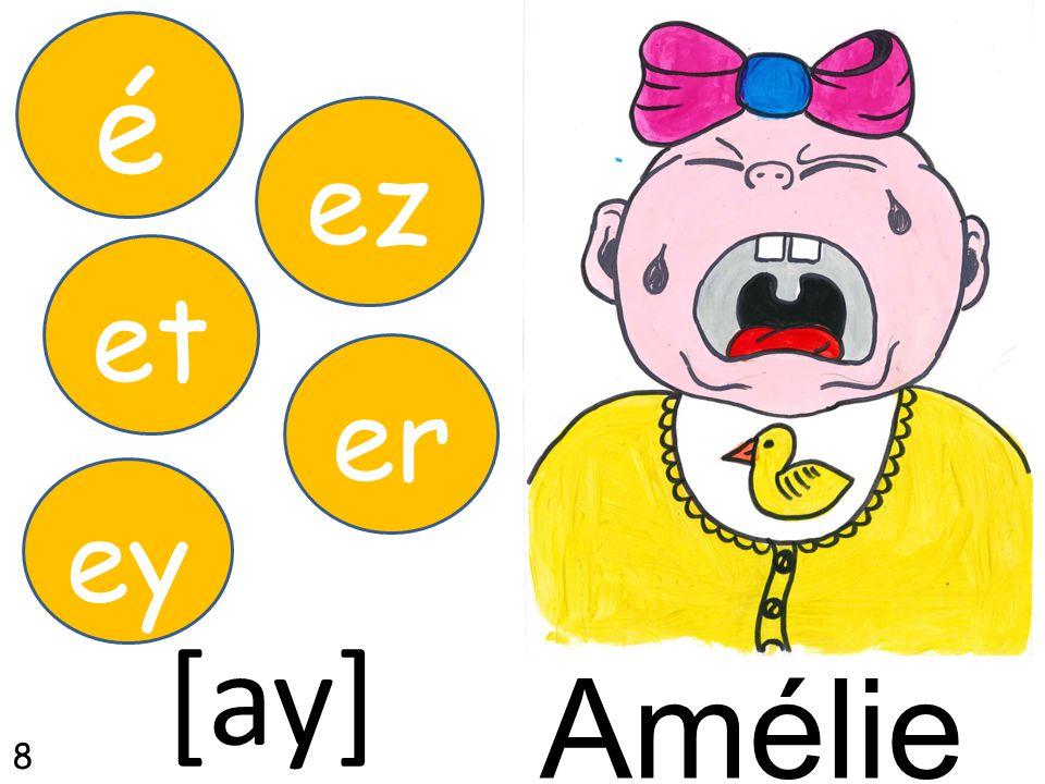Amélie et é ez [ay] er ey 8