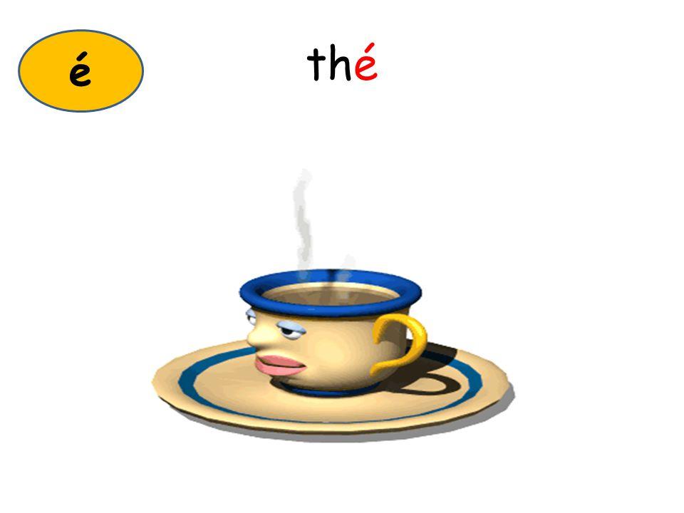 thé é