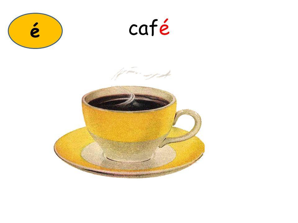 café é