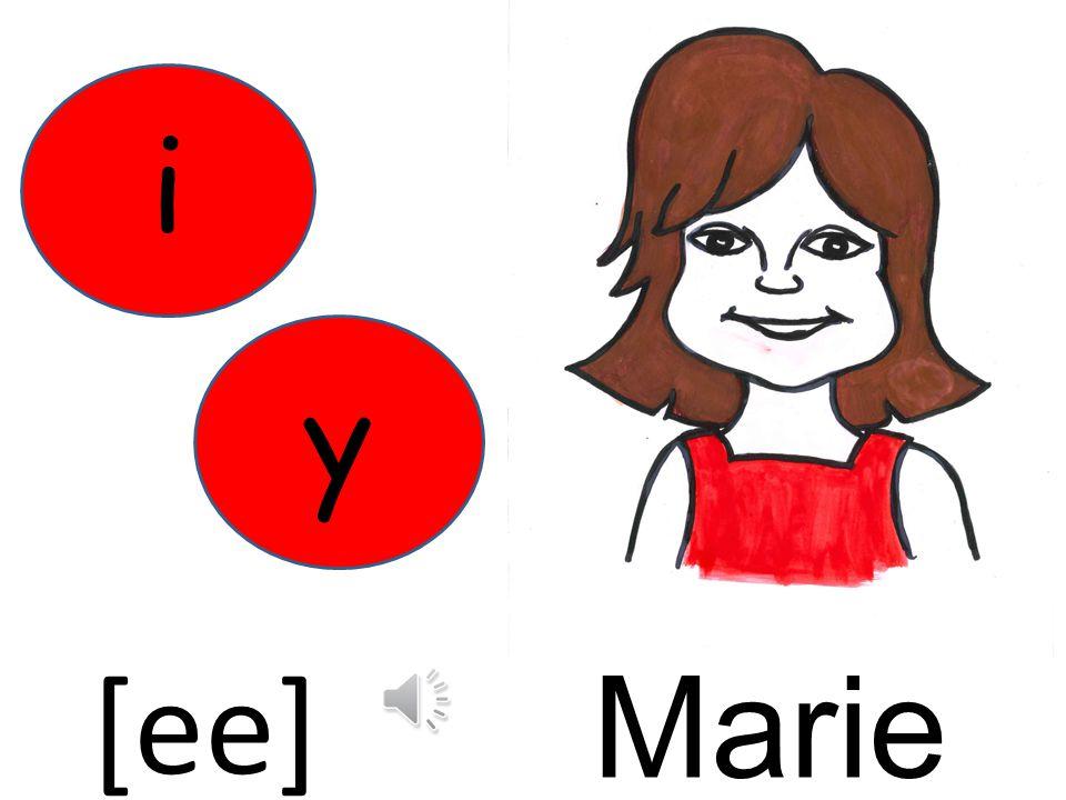 Marie i [ee] y