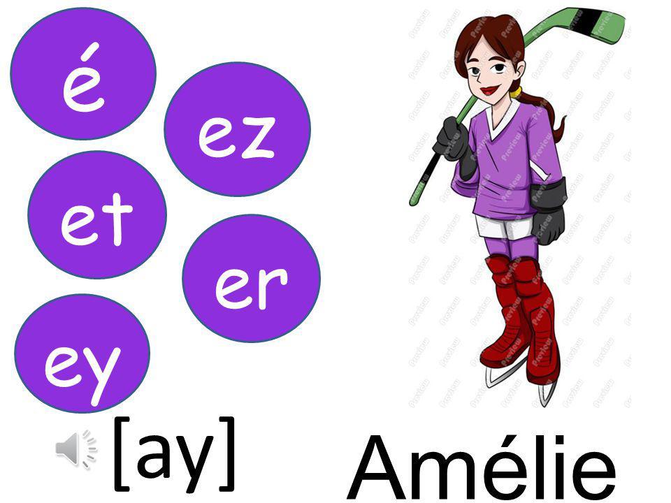 Amélie [ay]