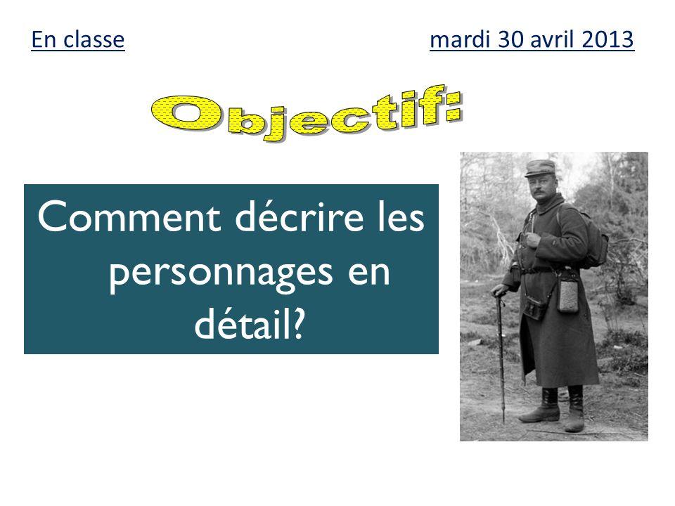 mardi 30 avril 2013 Comment décrire les personnages en détail? En classe