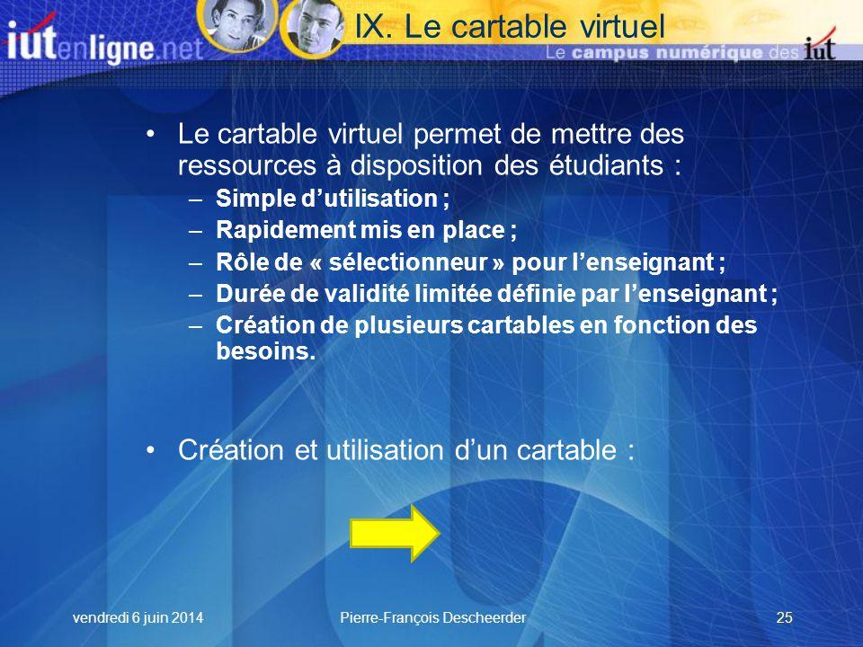 vendredi 6 juin 2014Pierre-François Descheerder25 IX.