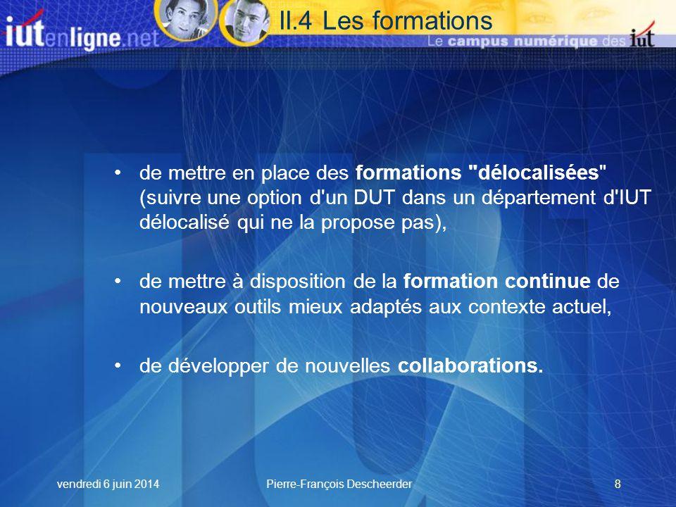 vendredi 6 juin 2014Pierre-François Descheerder19 V.5 Les outils.