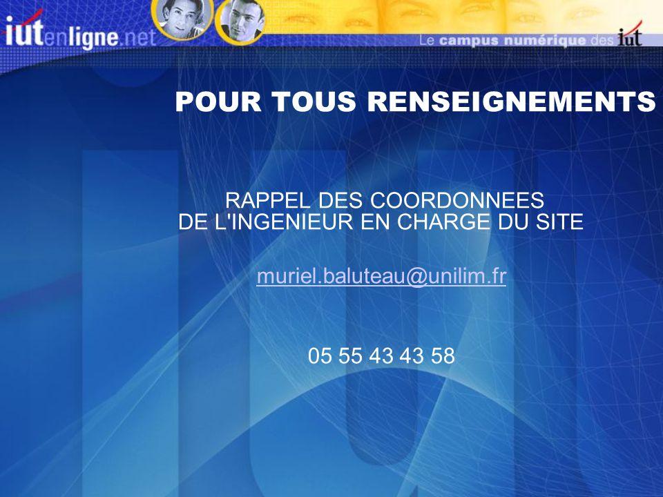 POUR TOUS RENSEIGNEMENTS RAPPEL DES COORDONNEES DE L INGENIEUR EN CHARGE DU SITE muriel.baluteau@unilim.fr 05 55 43 43 58