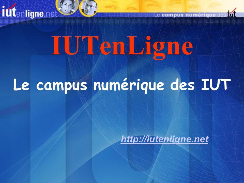 IUTenLigne http://iutenligne.net Le campus numérique des IUT