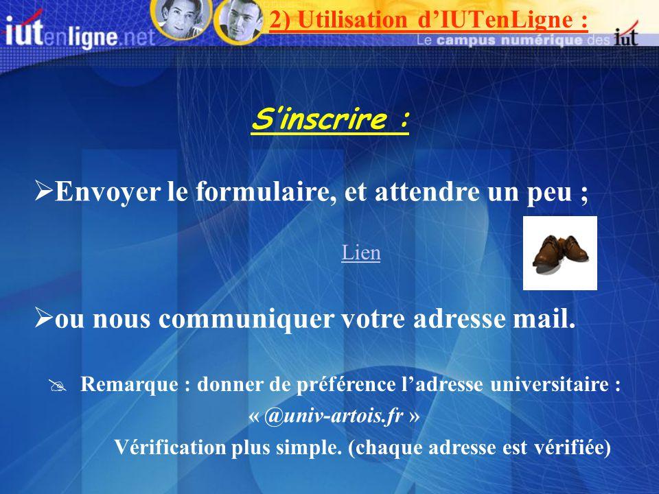 Sinscrire : Envoyer le formulaire, et attendre un peu ; ou nous communiquer votre adresse mail.