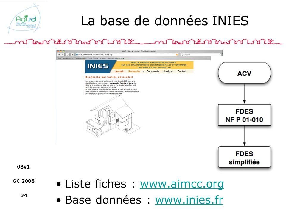 08v1 GC 2008 24 La base de données INIES Liste fiches : www.aimcc.orgwww.aimcc.org Base données : www.inies.frwww.inies.fr