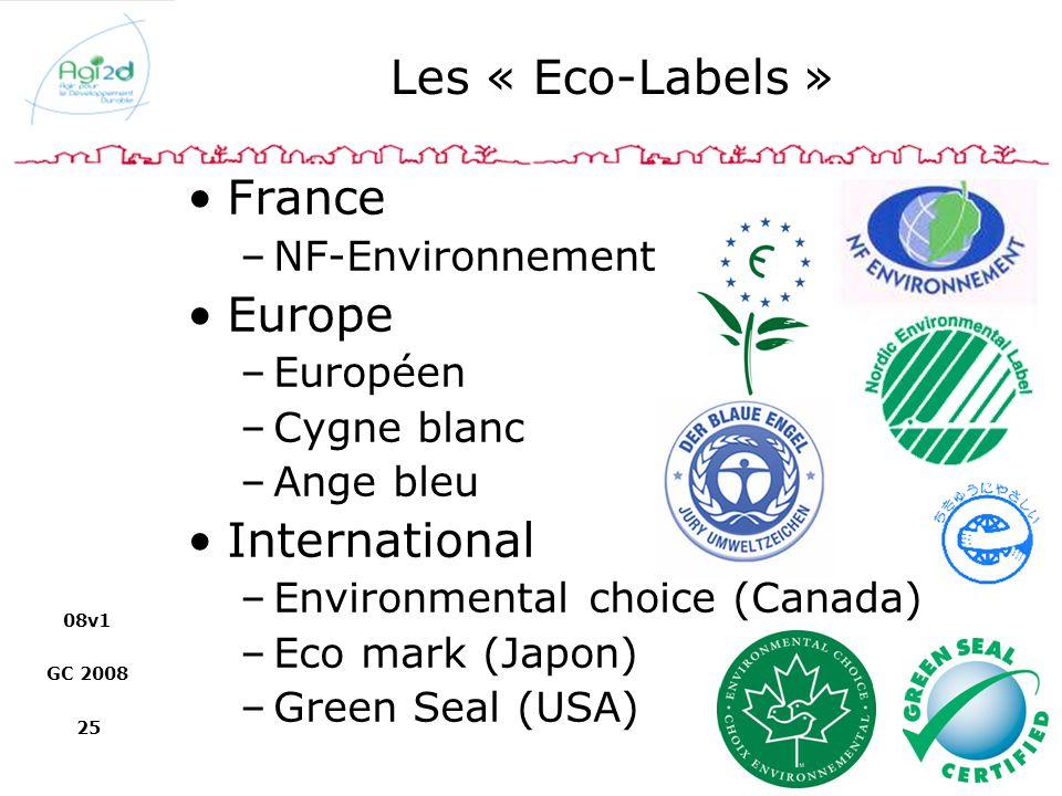 08v1 GC 2008 25 Les « Eco-Labels » France –NF-Environnement Europe –Européen –Cygne blanc –Ange bleu International –Environmental choice (Canada) –Eco
