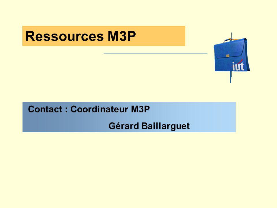 Contact : Coordinateur M3P Gérard Baillarguet Ressources M3P