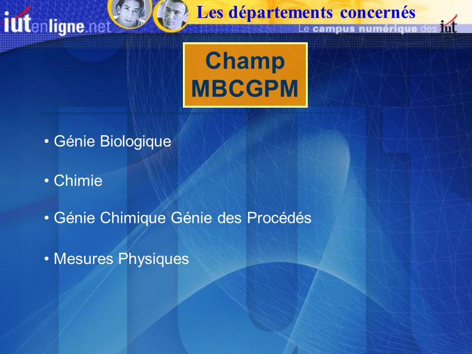 Champ MBCGPM Génie Biologique Mesures Physiques Génie Chimique Génie des Procédés Chimie Les départements concernés