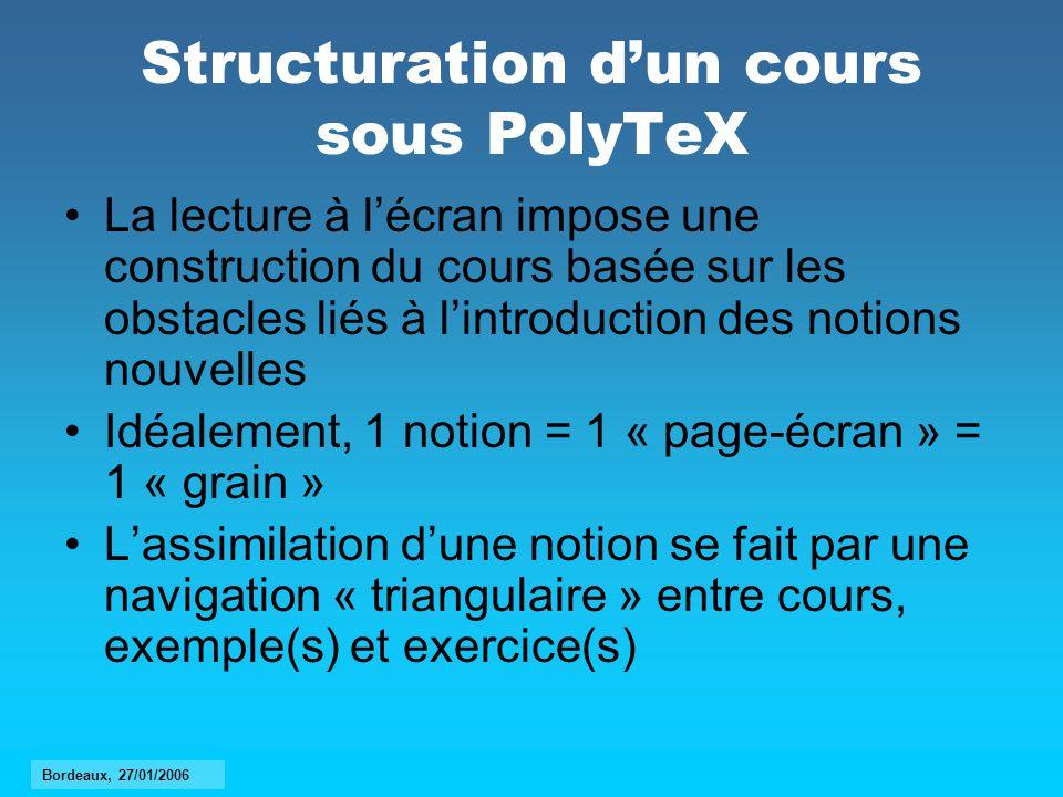 Structuration dun cours sous PolyTeX La lecture à lécran impose une construction du cours basée sur les obstacles liés à lintroduction des notions nou