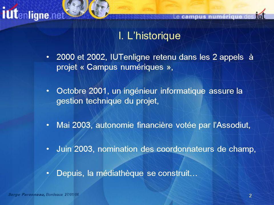 2 I. Lhistorique 2000 et 2002, IUTenligne retenu dans les 2 appels à projet « Campus numériques », Octobre 2001, un ingénieur informatique assure la g