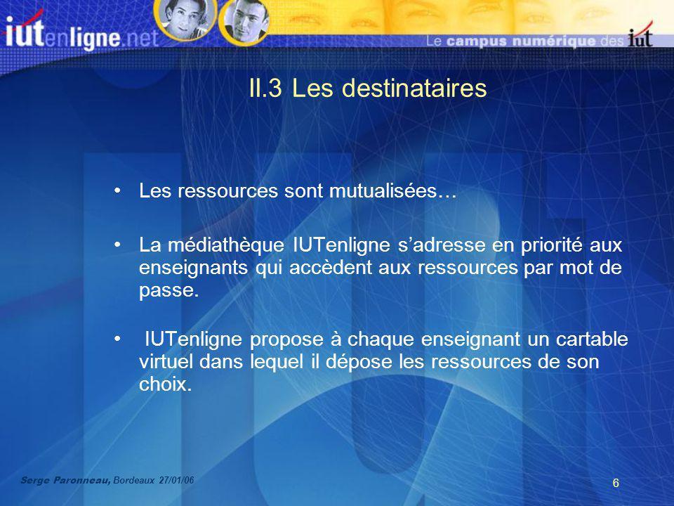 6 II.3 Les destinataires Les ressources sont mutualisées… La médiathèque IUTenligne sadresse en priorité aux enseignants qui accèdent aux ressources par mot de passe.