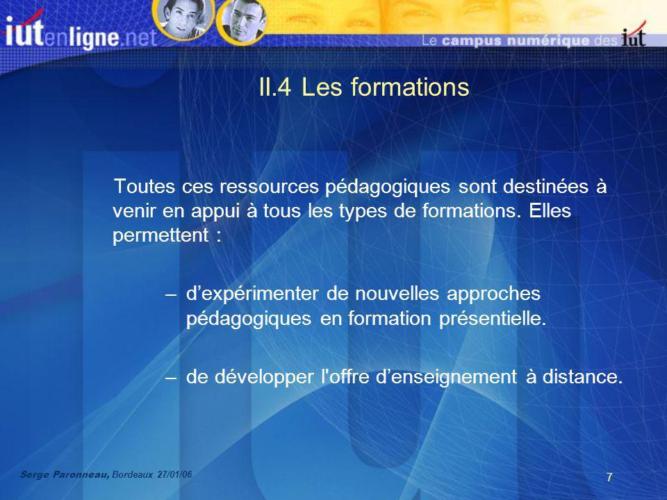 7 II.4 Les formations Toutes ces ressources pédagogiques sont destinées à venir en appui à tous les types de formations.