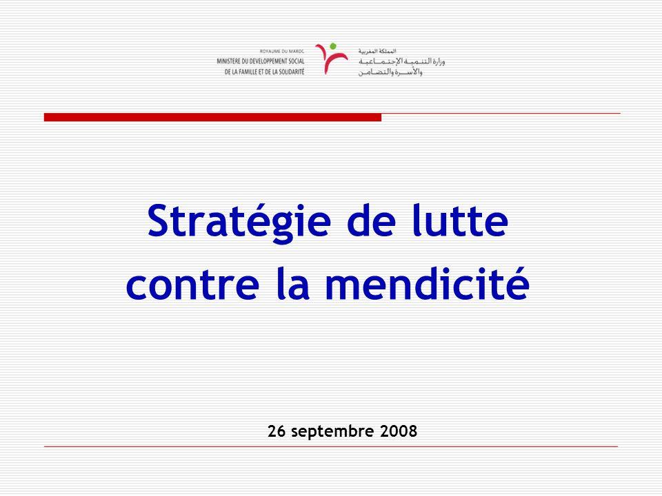 26 septembre 2008 Stratégie de lutte contre la mendicité