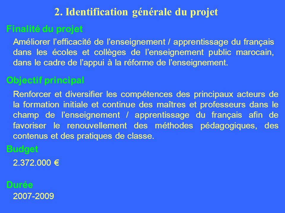 Améliorer lefficacité de lenseignement / apprentissage du français dans les écoles et collèges de lenseignement public marocain, dans le cadre de lappui à la réforme de lenseignement.